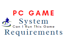 Pc game System Requirements CAN I RUN THIS GAME