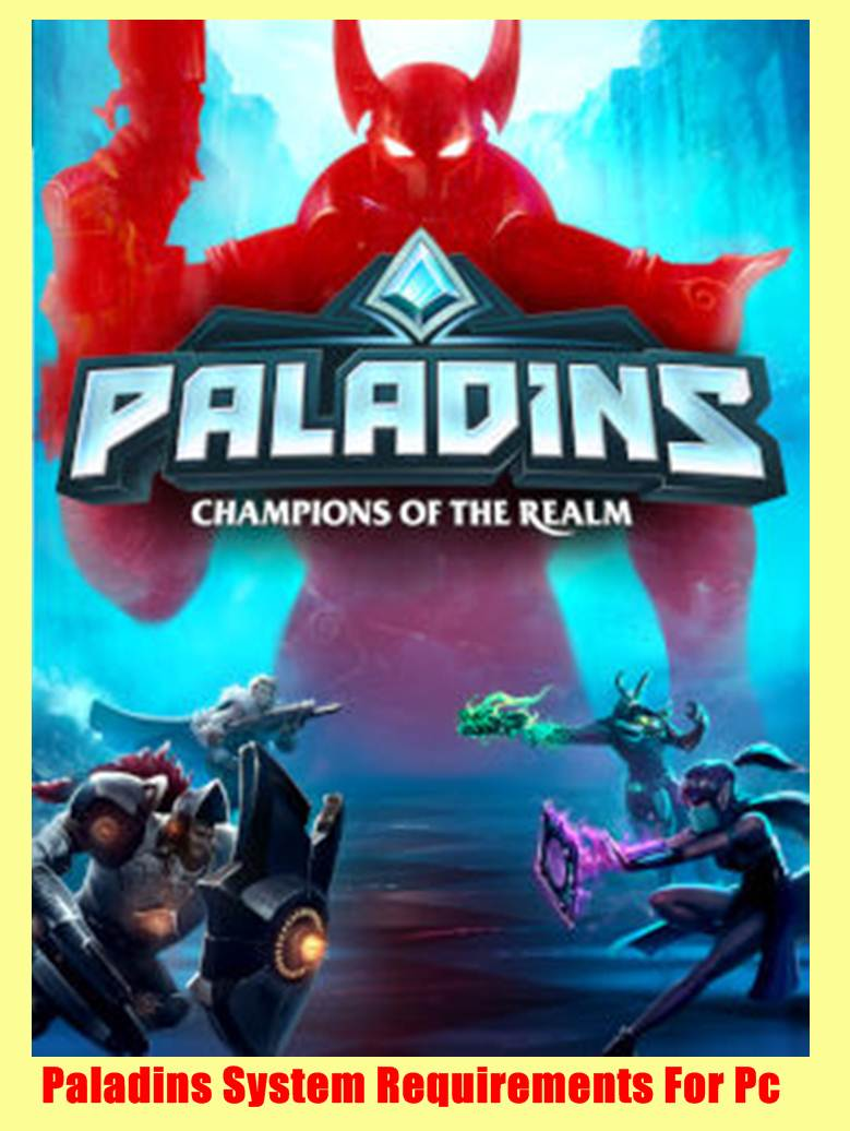 Paladins System Requirements For Pc